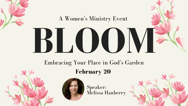 Bloom - Women's Ministry Event