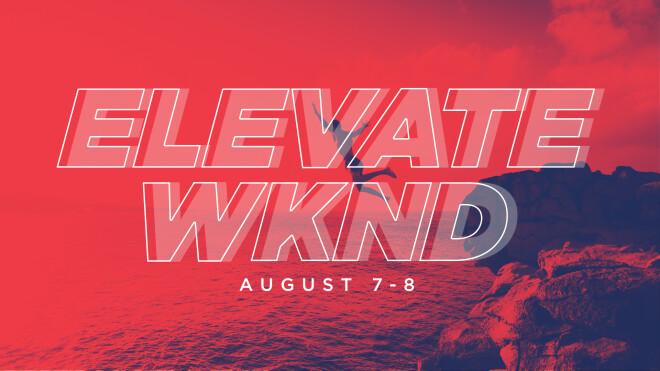 Elevate Weekend - Student Ministry