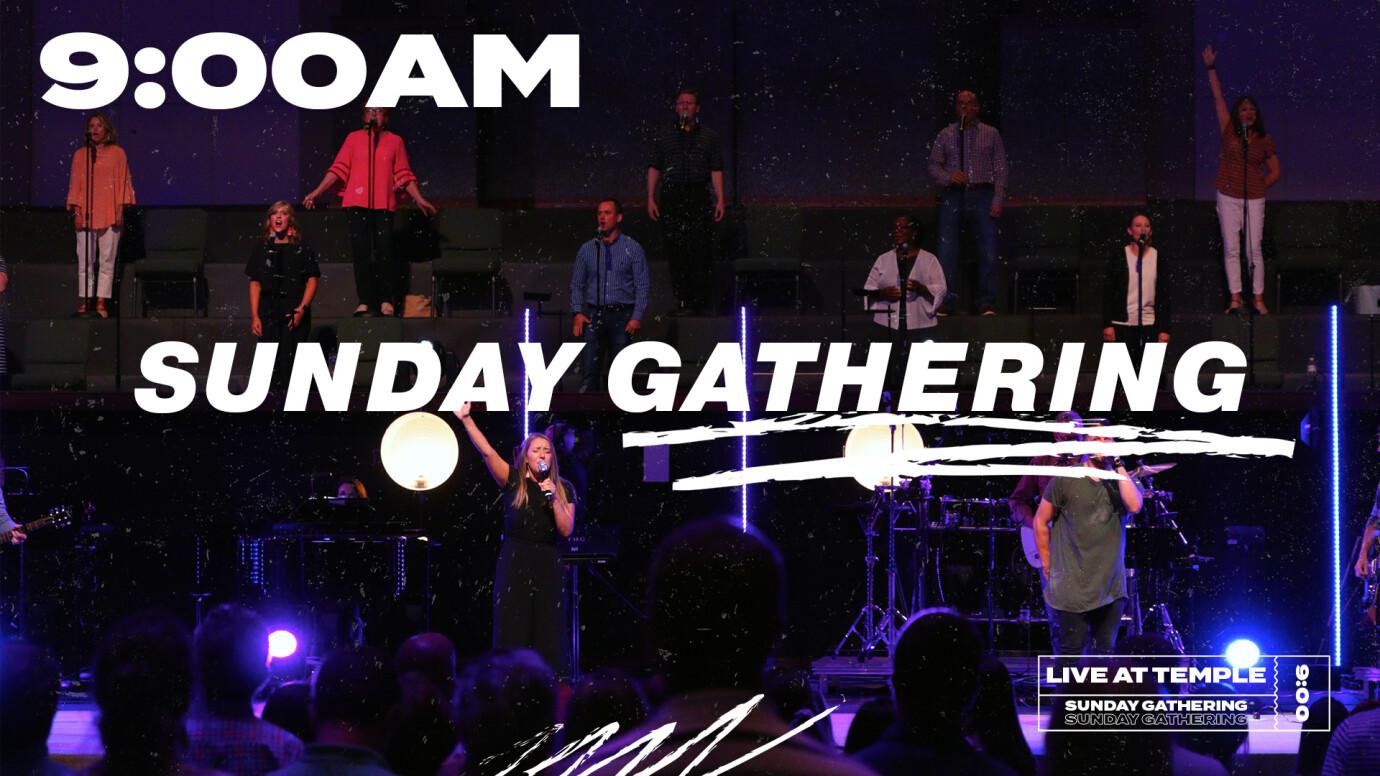 9AM Sunday Gathering