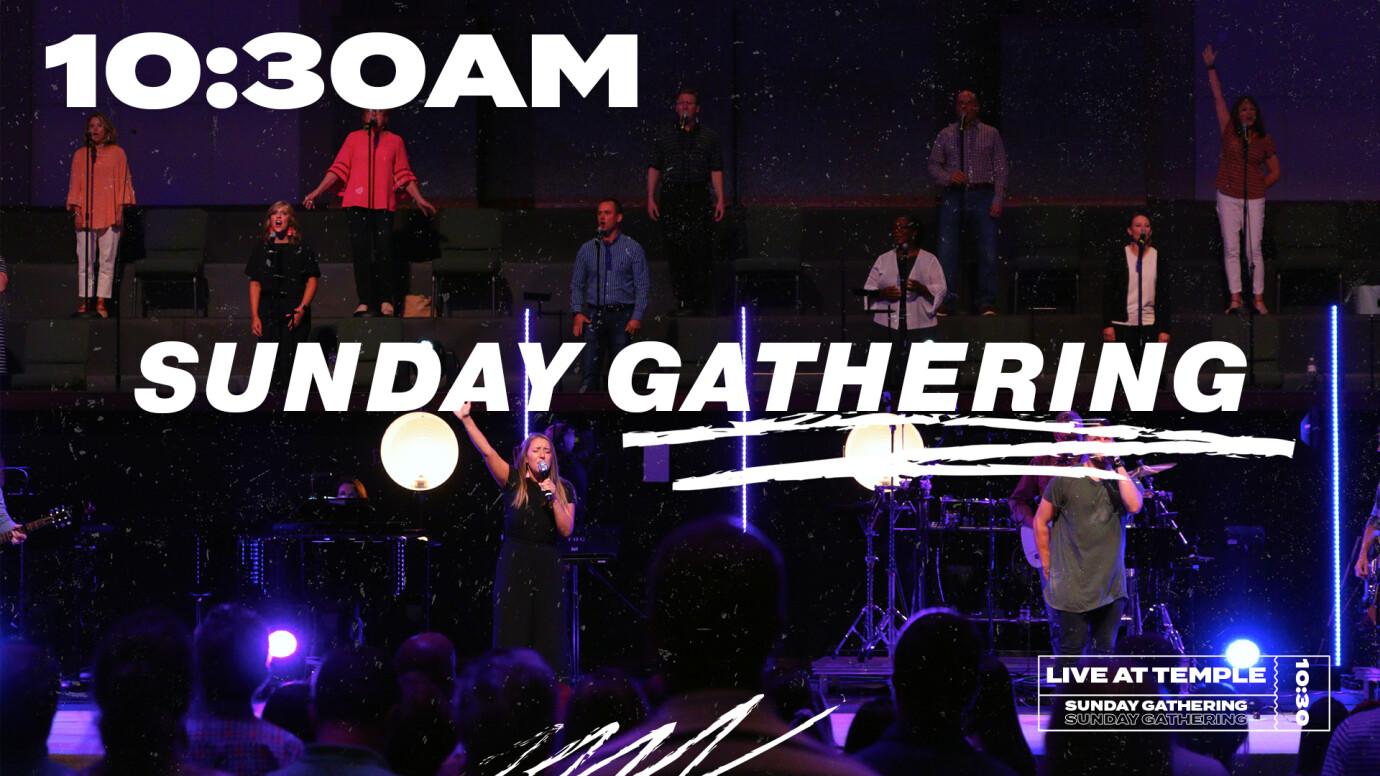 10:30AM Sunday Gathering