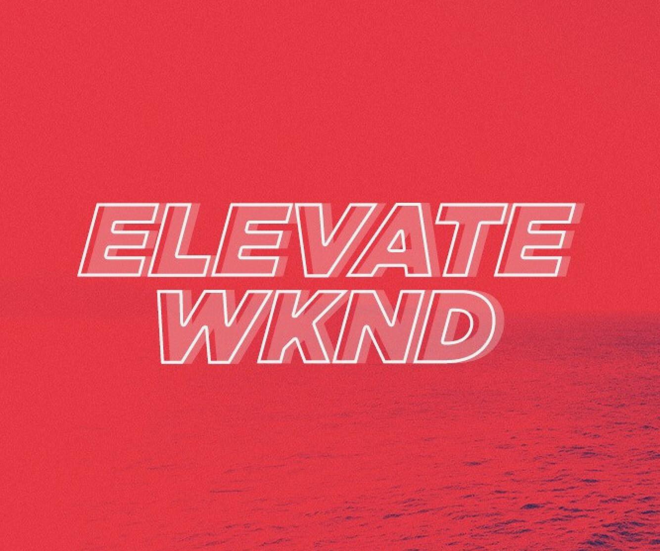Elevate Weekend
