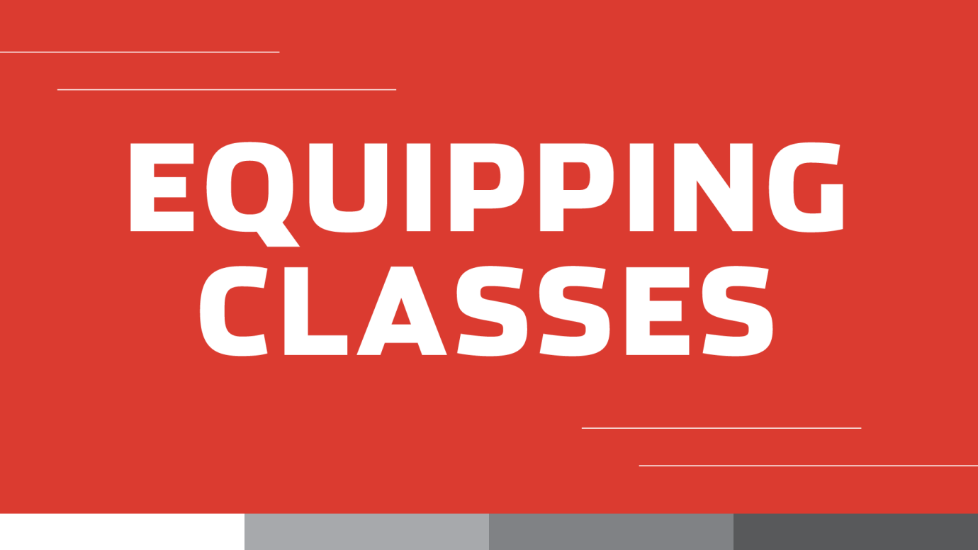 Equipping Classes // Fall 2021